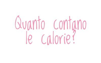 Quanto contano le calorie?